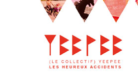 (Le collectif) YeepeeLes heureux accidents